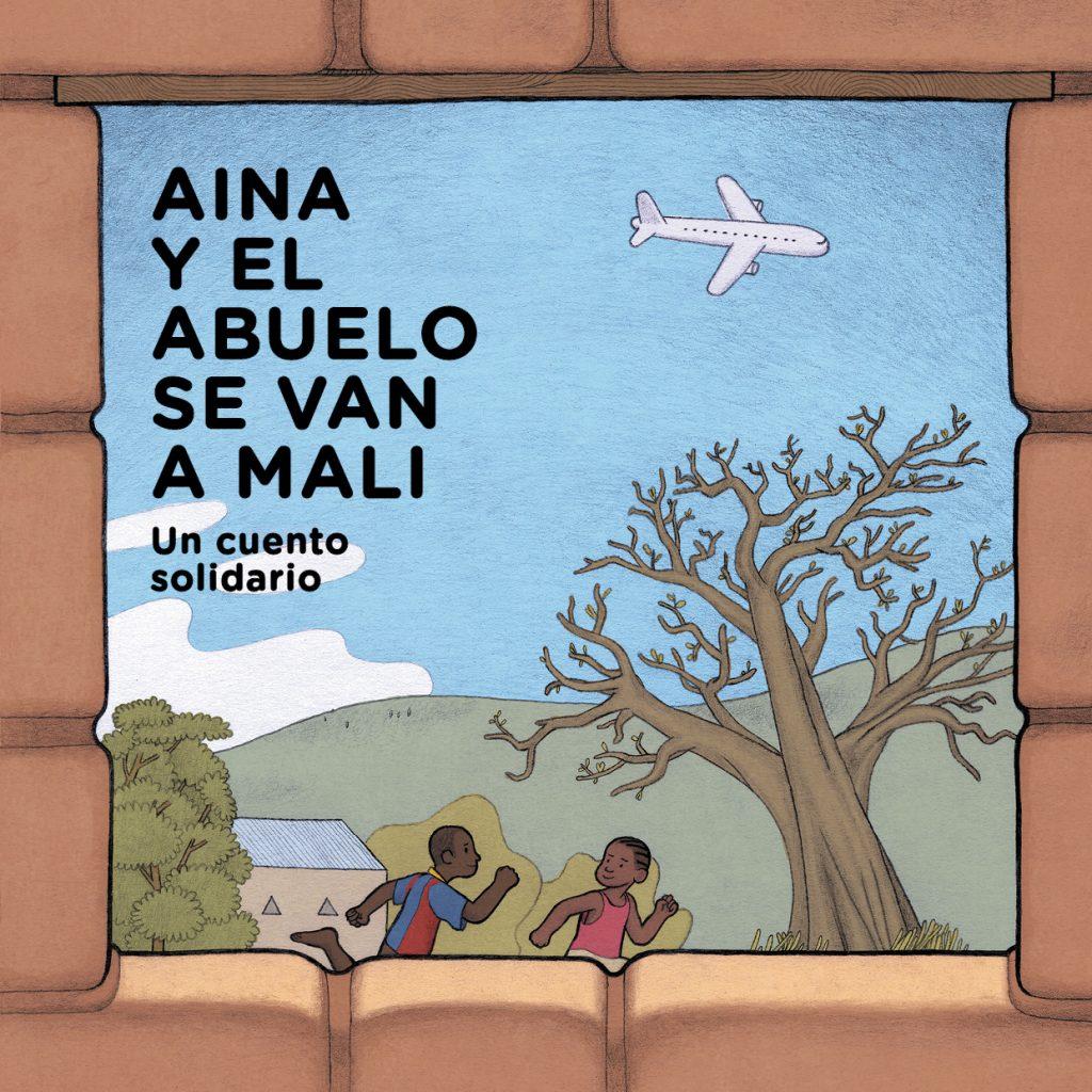 Aina y el abuelo se van a Mali
